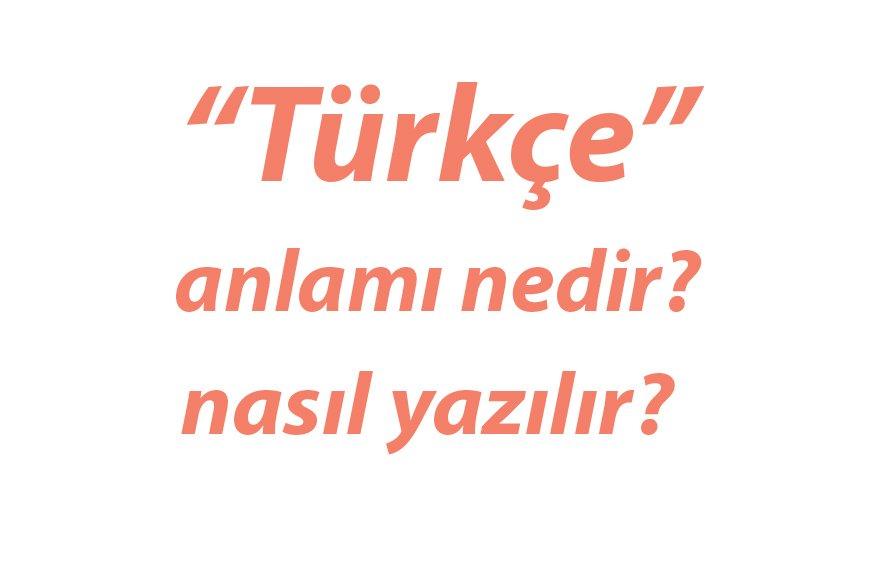 Türkçe Nedir? Nasıl Yazılır? Büyük mü Yazılır? TDK. - Portturk.com